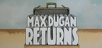 Max Dugan Returns